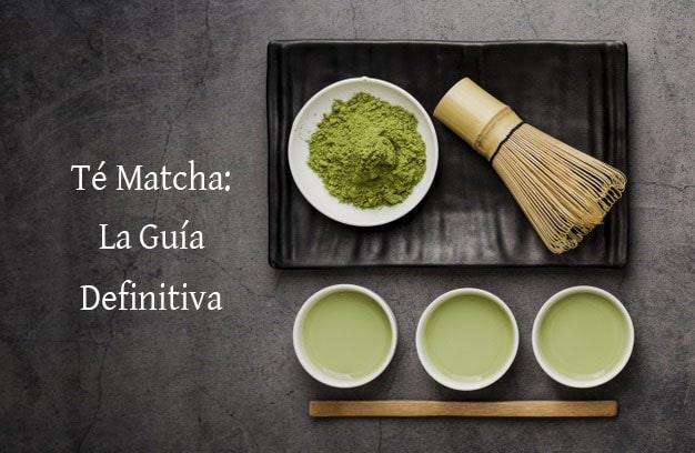 la guia definitiva del té matcha